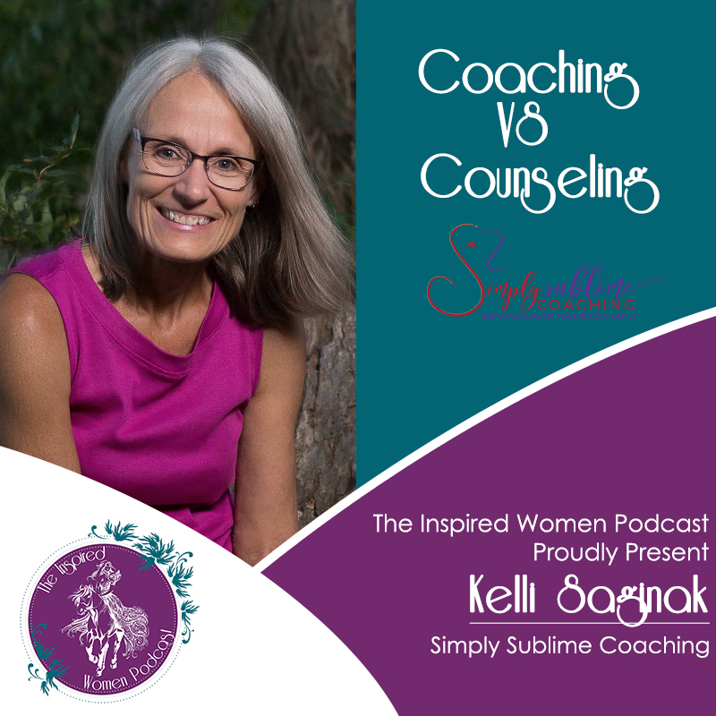 kelly saginek, Counseliing vs Coaching, The Inspired Women Podcast