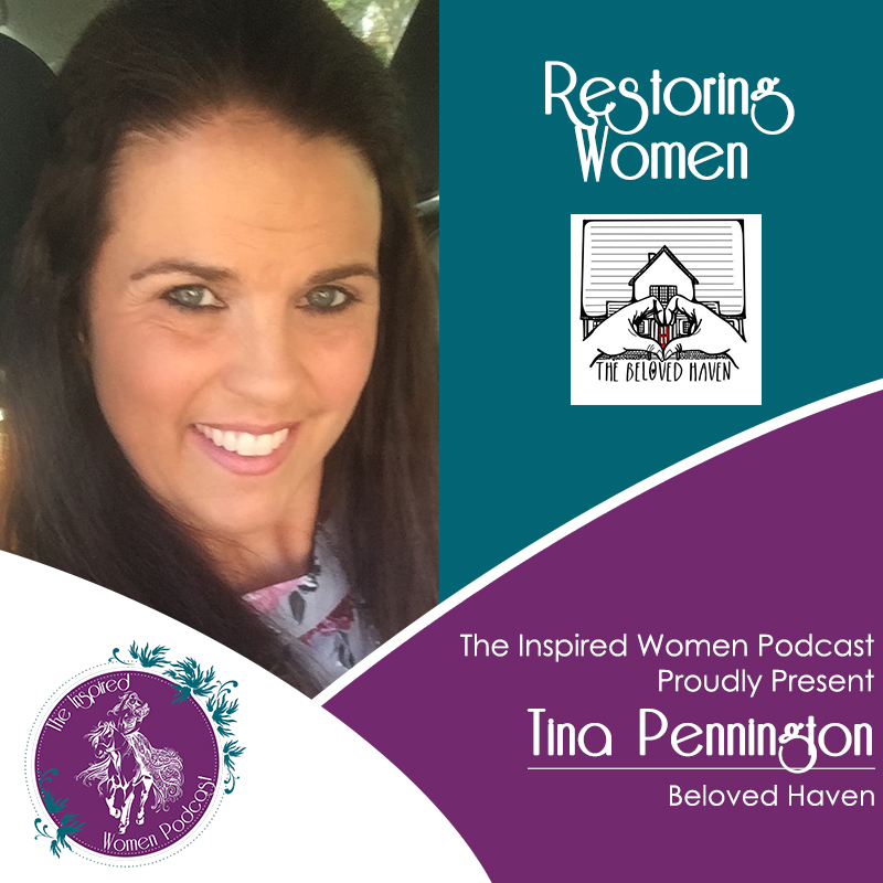 Tina Pennington, Beloved Haven, The Inspired Women Podcats