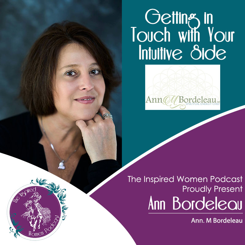 Ann Bordeleau, The Inspired Women Podcast
