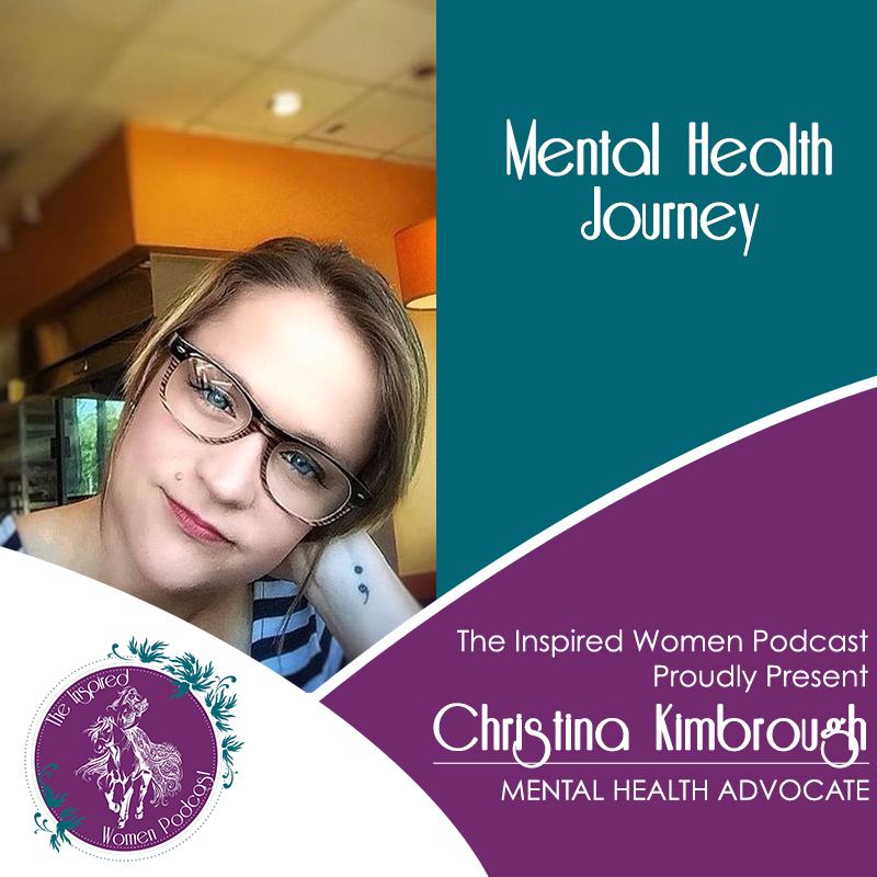 Christina Kimbrough, Megan Hall, The Inspired Women Podcast, Mental Health Journey