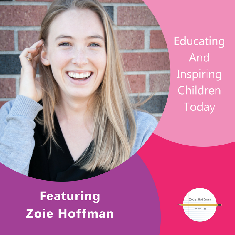Educating & Inspiring Children Today, Zoie Hoffman, The Inspired Women Podcast