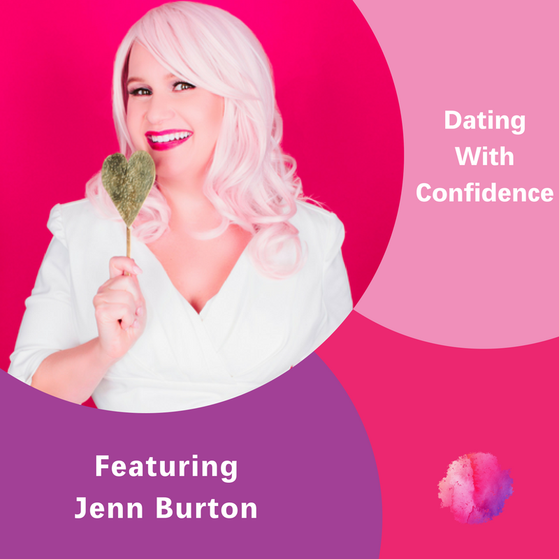 Jenn Burton, The Inspired Women Podcast, Dating With Confidence