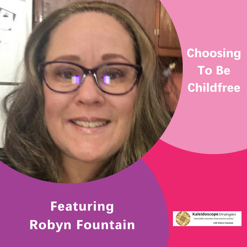Choosing to be Childfree, The Inspired Women Podcast, Robyn Fountain