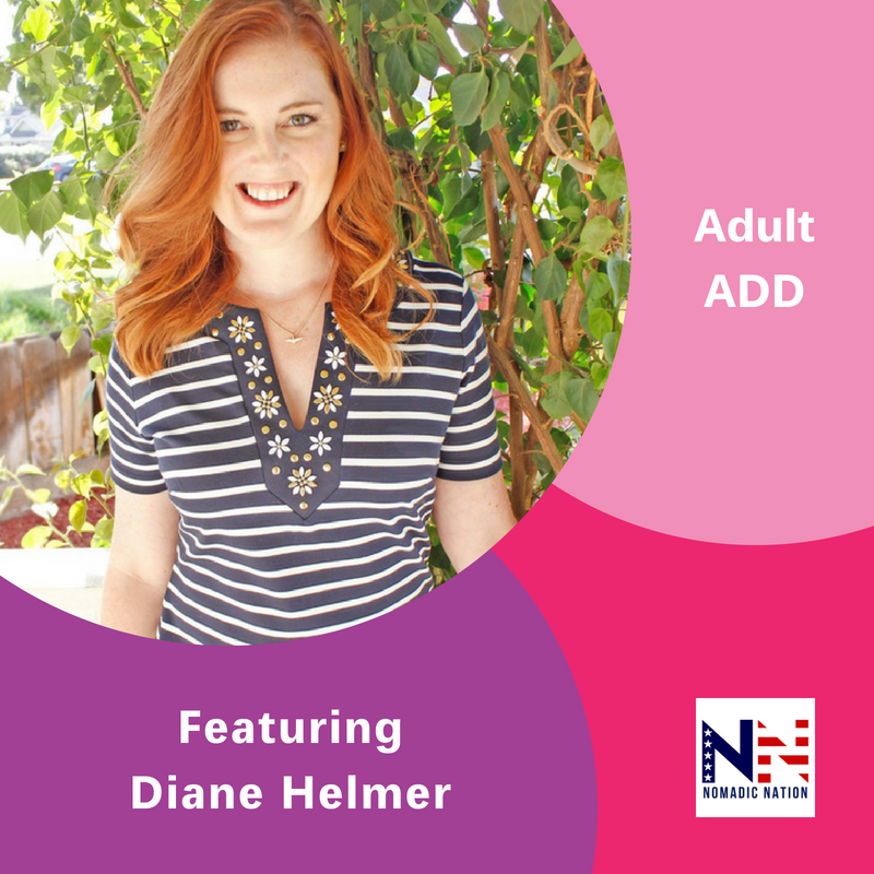 Adult ADD, The Inspired Women Podcast, Diane Helmer