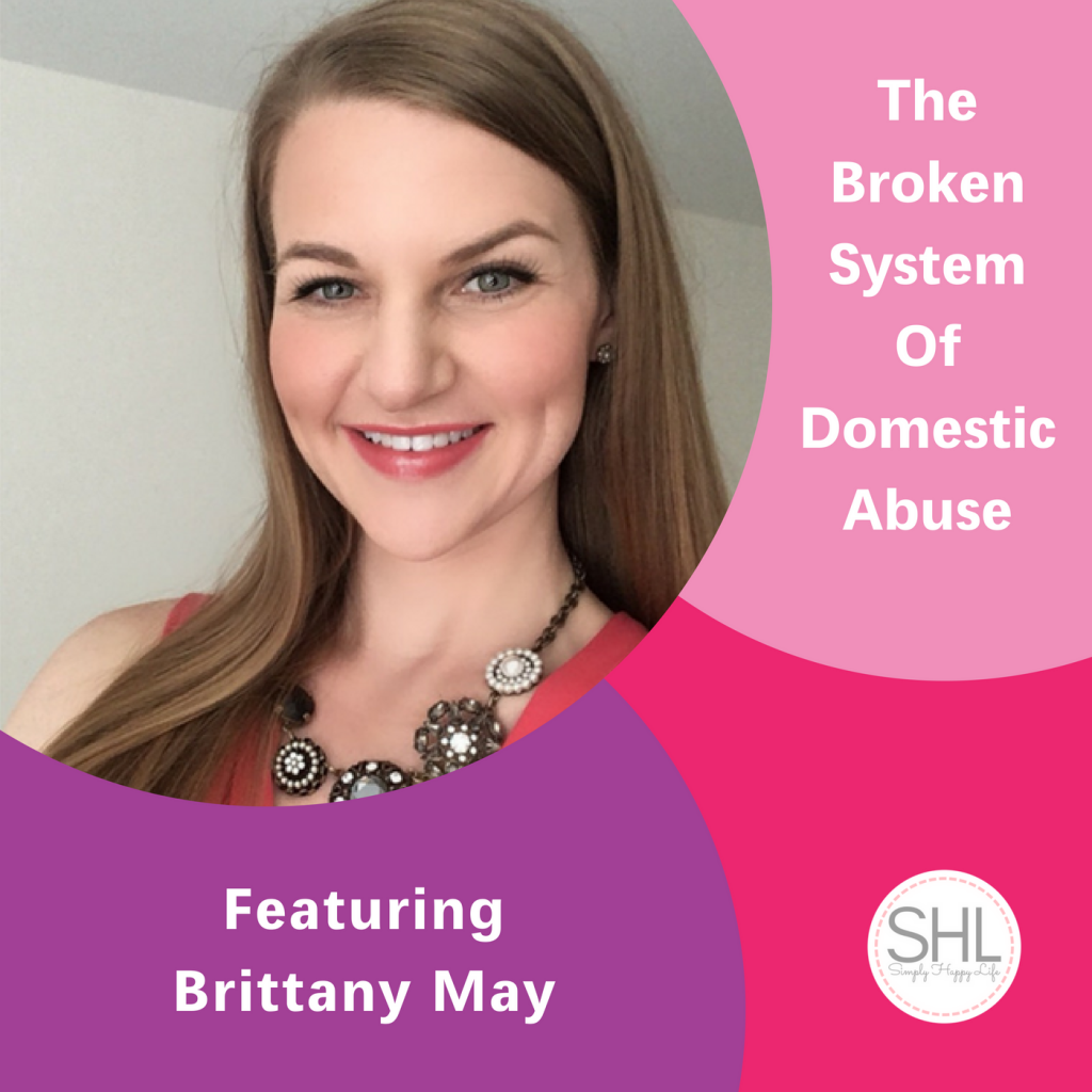 The Broken System Of Domestic Abuse, The Inspired Women Podcast, Brittany May