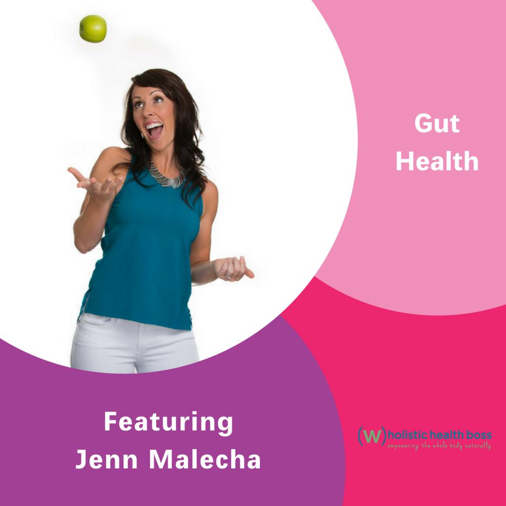 Jenn Malecha, The Inspired Women Podcast, Gut Health