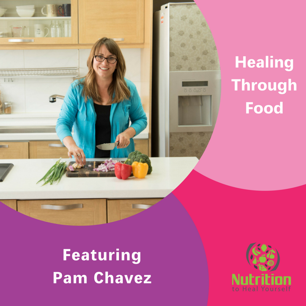 Pam Chavez, healing through food, The Inspired Women Podcast