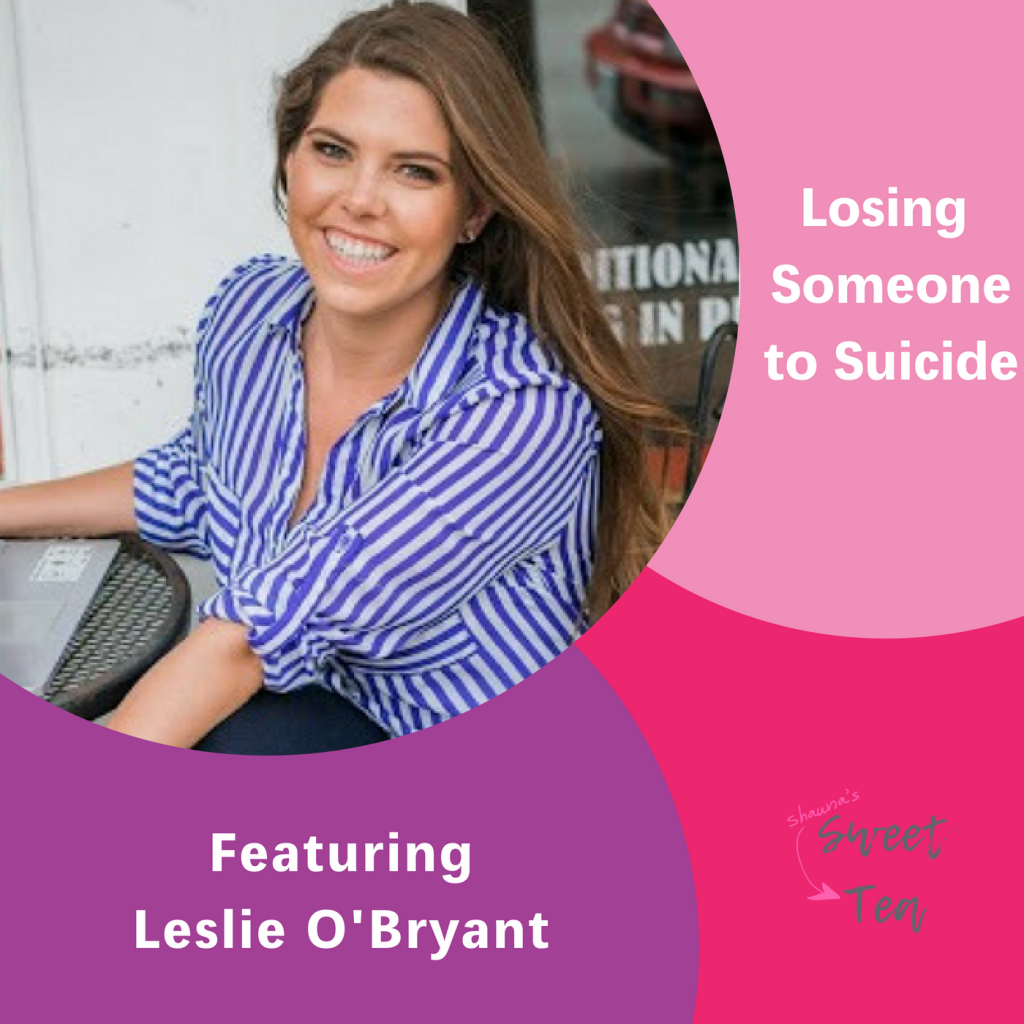The Inspired Women Podcast, Leslie O'Bryant, Losing Someone to Suicide