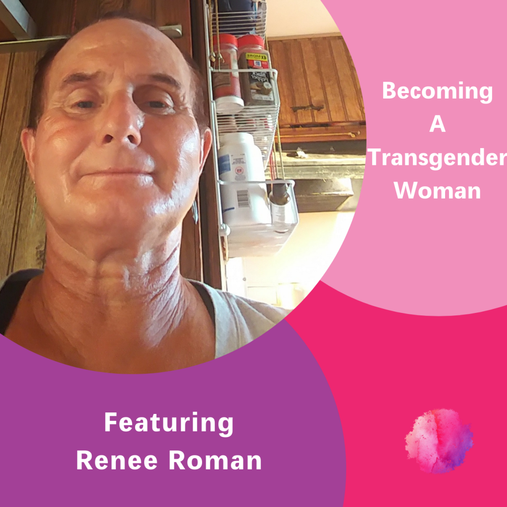 Renee Roman, The Inspired Women, Becoming a transgender woman