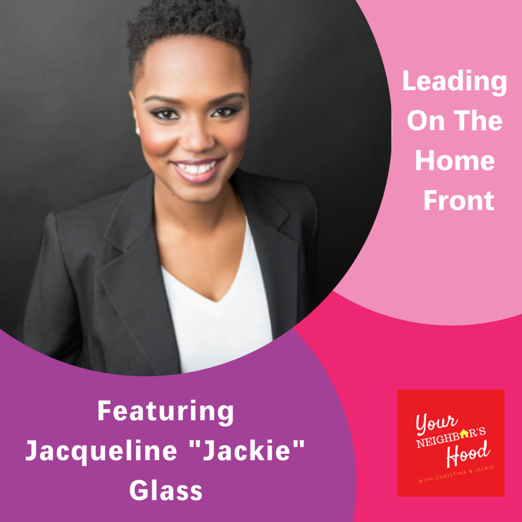 "Leading on the Home Front, Jacqueline ""Jackie"" Glass, The Inspired Women Podcast"