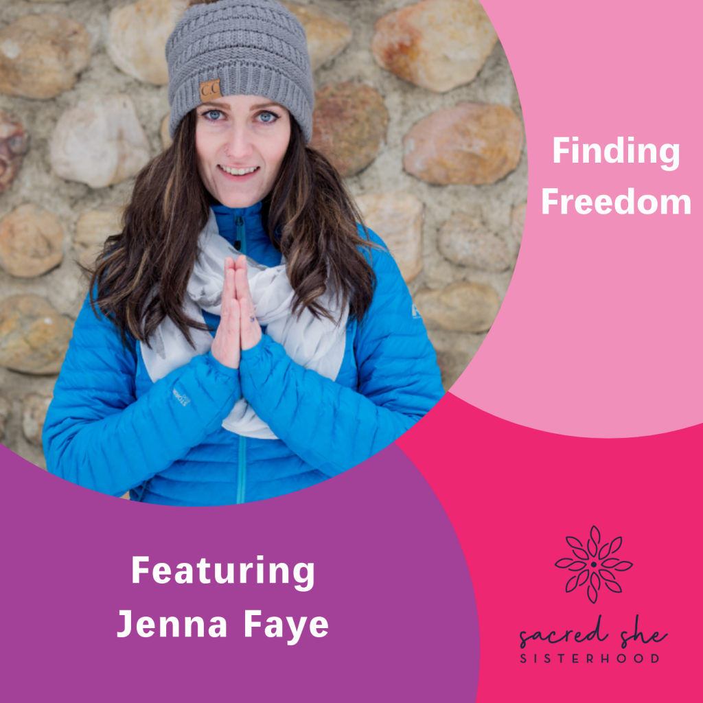 Finding Freedom, Jenna Faye, The Inspired Women Podcast