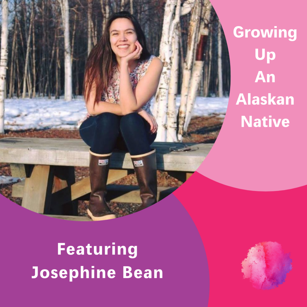 Growing up an Alaskan Native, Josephine Bean, The Inspired Women Podcast