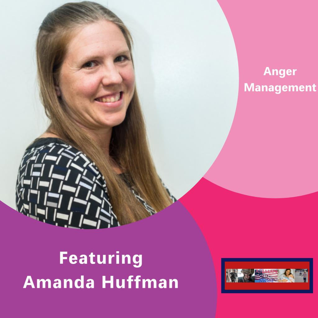 Amanda Huffman, The Inspired Women Podcast, Anger Management
