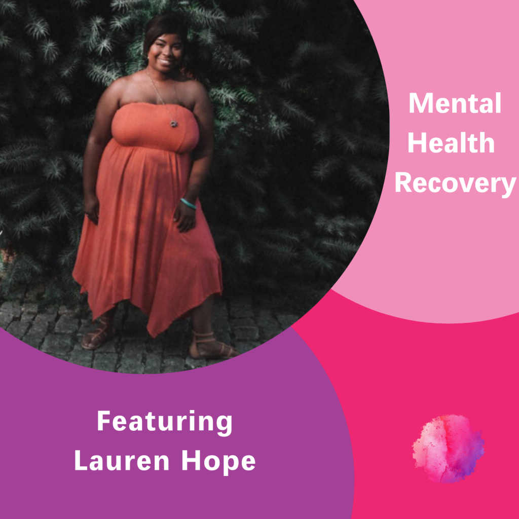 Mental Health Recovery, Lauren Hope, The Inspired Women Podcast
