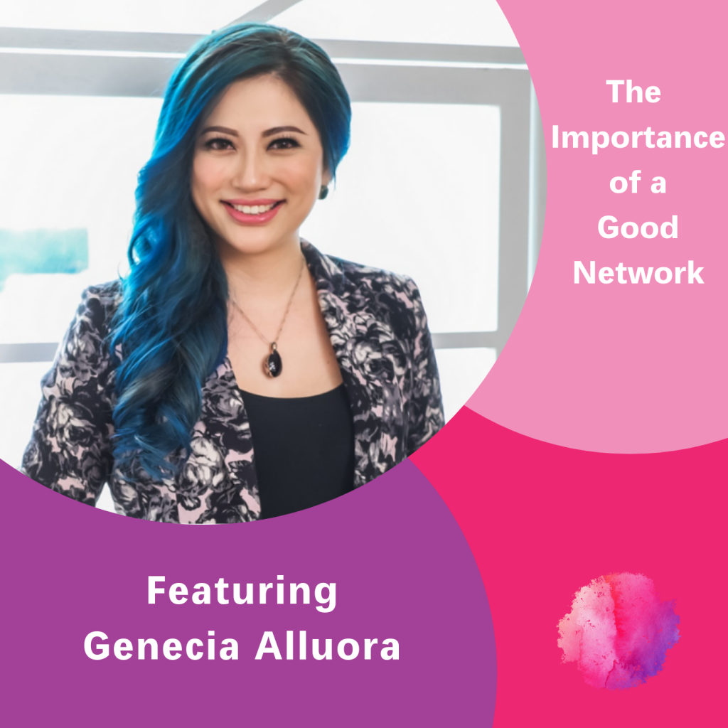 Genecia Alluora, The Inspired Women Podcast, The Importance of a Good Network