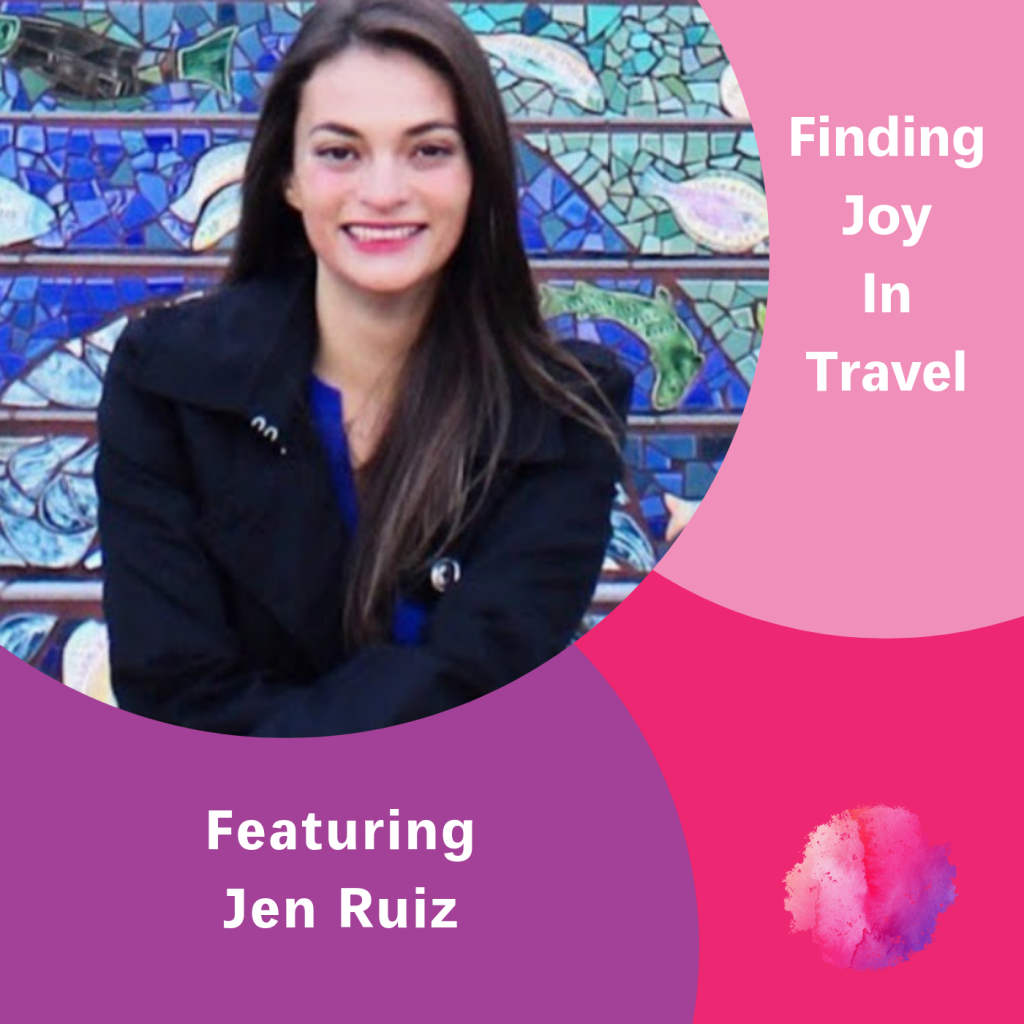 Jen Ruiz, The Inspired Women Podcast, Finding Joy in Travel