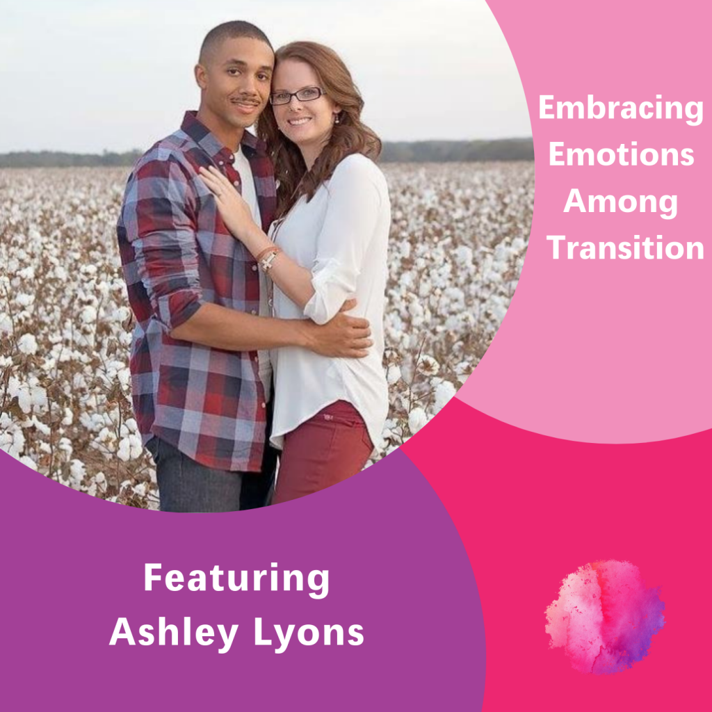 Ashley Lyons, The Inspired Women Podcast, Embracing Emotions Among Transition