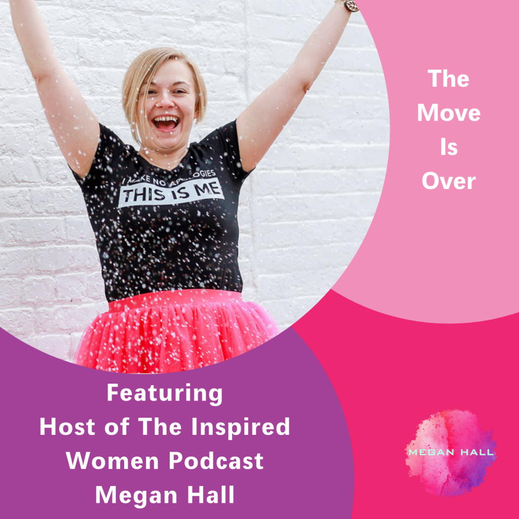 The move us over, Megan Hall, The Inspired Women Podcast