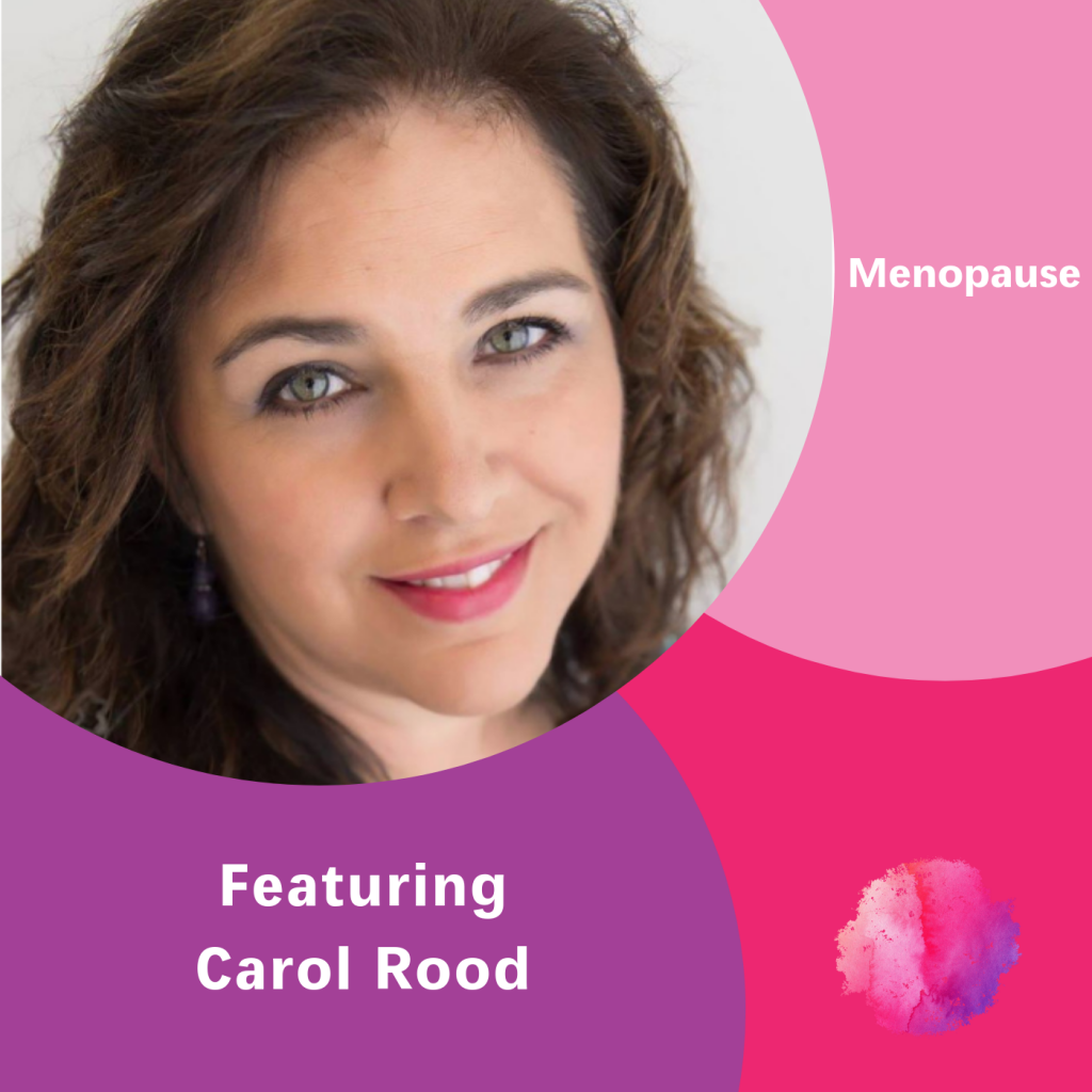 Carol Rood, The Inspired Women Podcast, Menopause