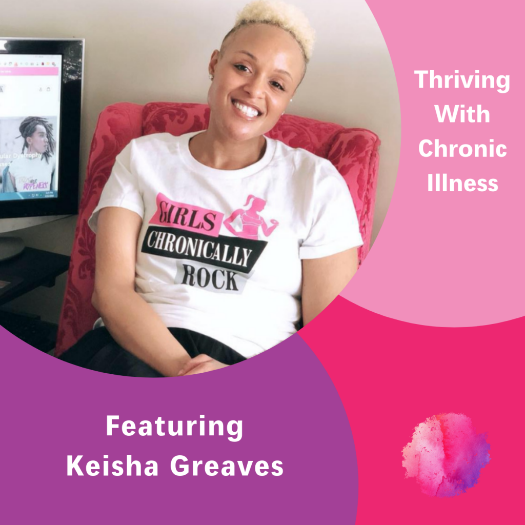 Keisha Greaves, Thriving with Chronic Illness, The Inspired Women Podcast