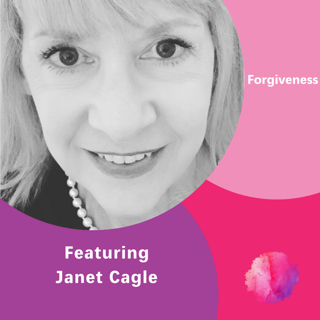 Janet Cagle, The Inspired Women Podcast, Forgiveness
