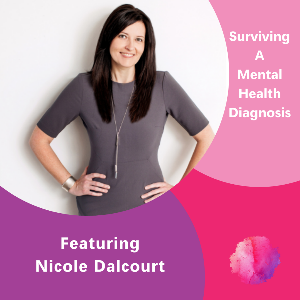Nicole Dalcourt, The Inspired Women Podcast, Surviving a mental health diagnosis