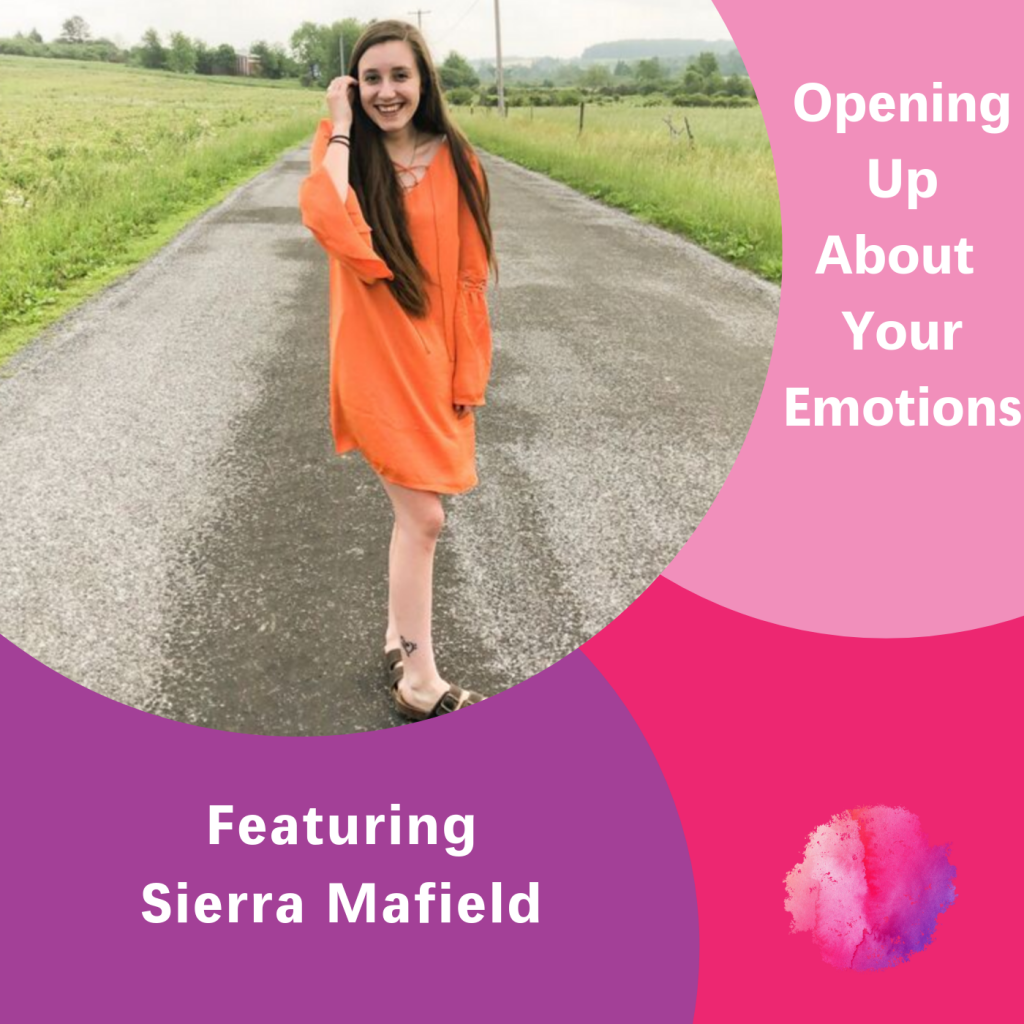 Opening Up about your emotions, Sierra Mafield. The Inspired Women Podcast