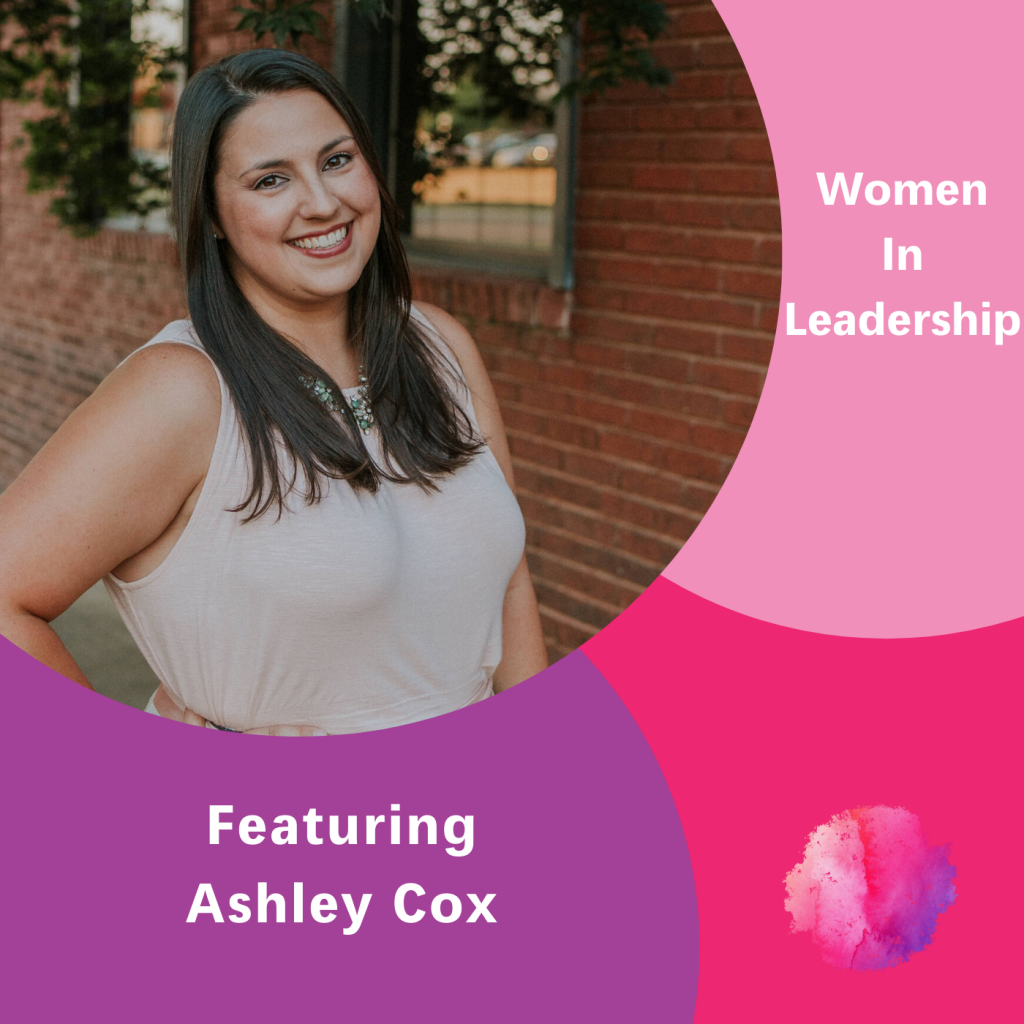 Women In Leadership, Ashley Cox, The Inspired Women Podcast