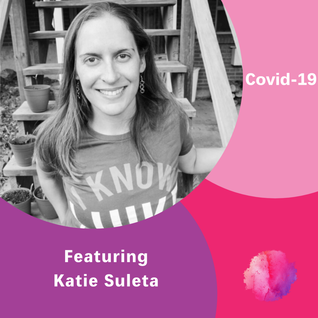 Covid-19, Katie Suleta, The Inspired Women Podcast