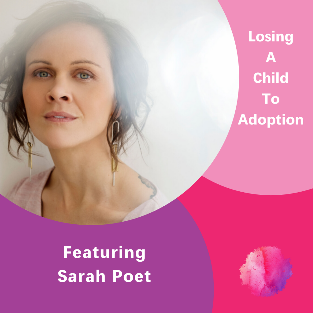 Losing a Child to Adoption, Sarah Poet, The Inspired Women Podcast