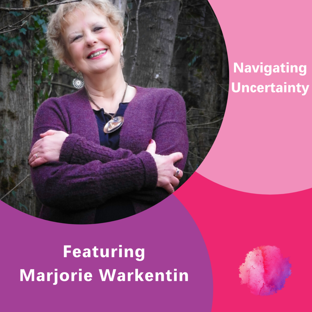 Marjorie Warkentin, The Inspired Women Podcast, Navigating Uncertainty