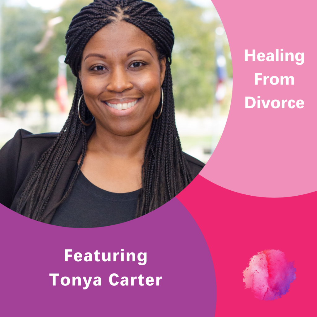 Tonya Carter, Healing From Divorce, The Inspired Women Podcast