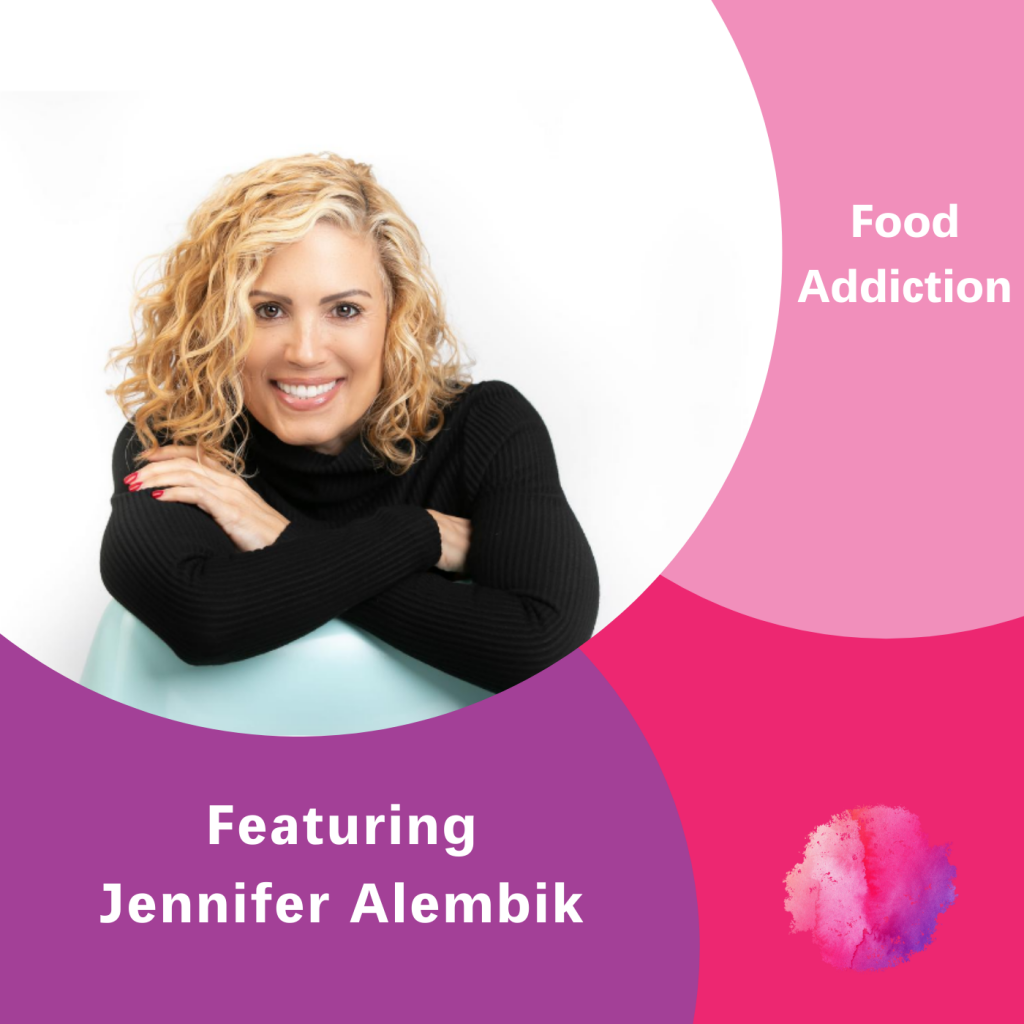 Jennifer Alembik, Food Addiction, The Inspired Women Podcast