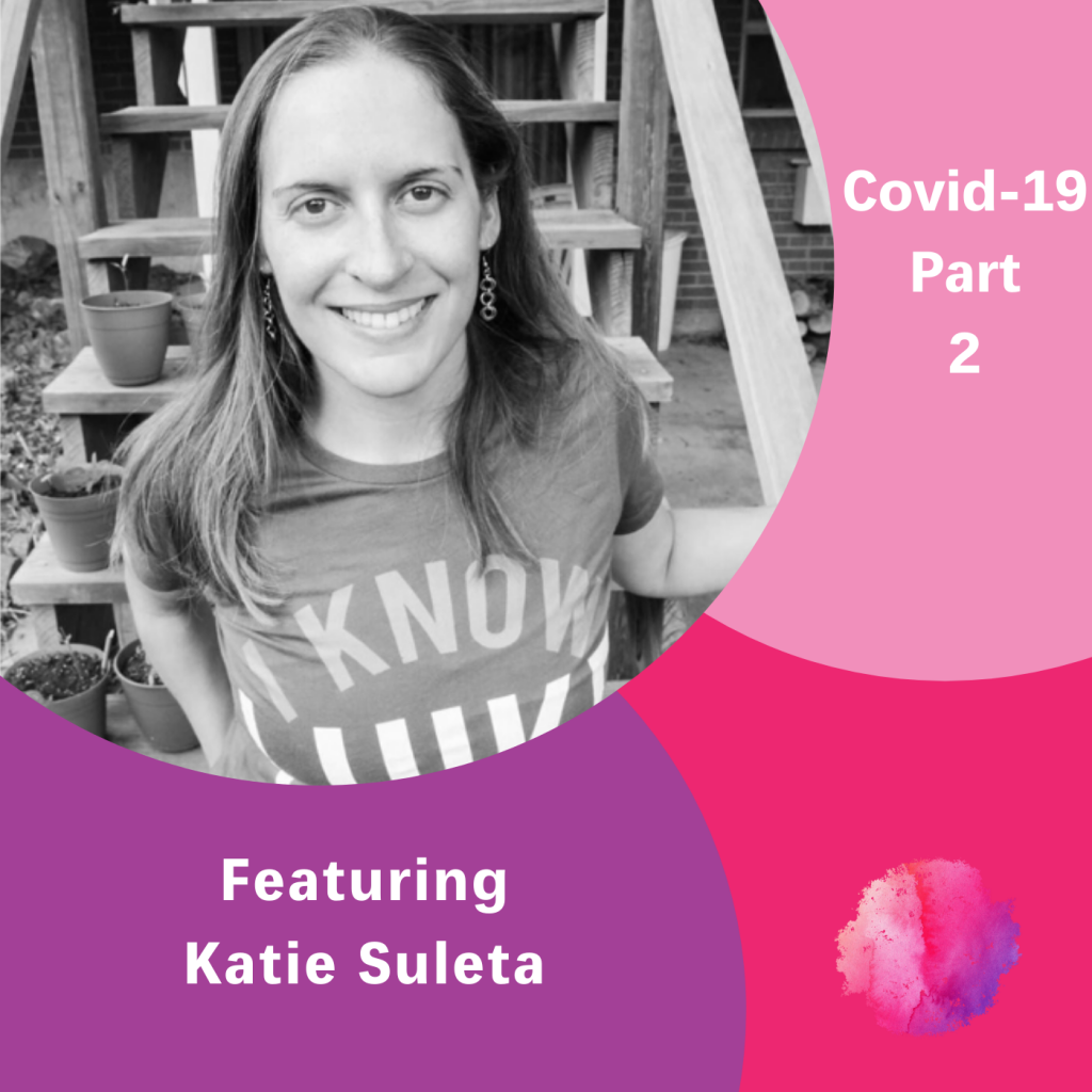 Katie Suleta, Covid-19, The Inspired Women Podcast