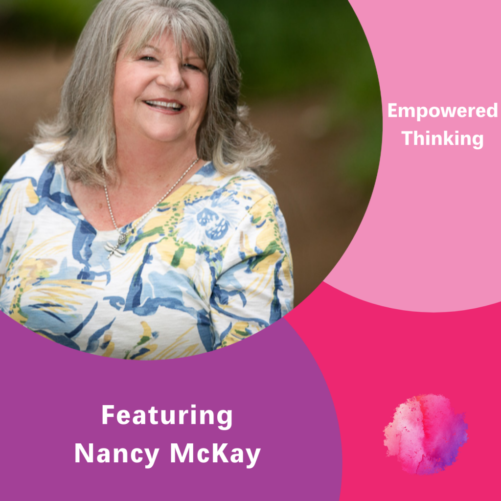 Empowered Thinking, Nancy McKay, The Inspired Women Podcast