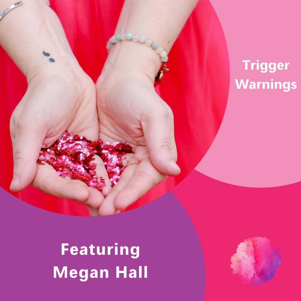 Trigger Warnings, The Inspired Women Podcast, Megan Hall