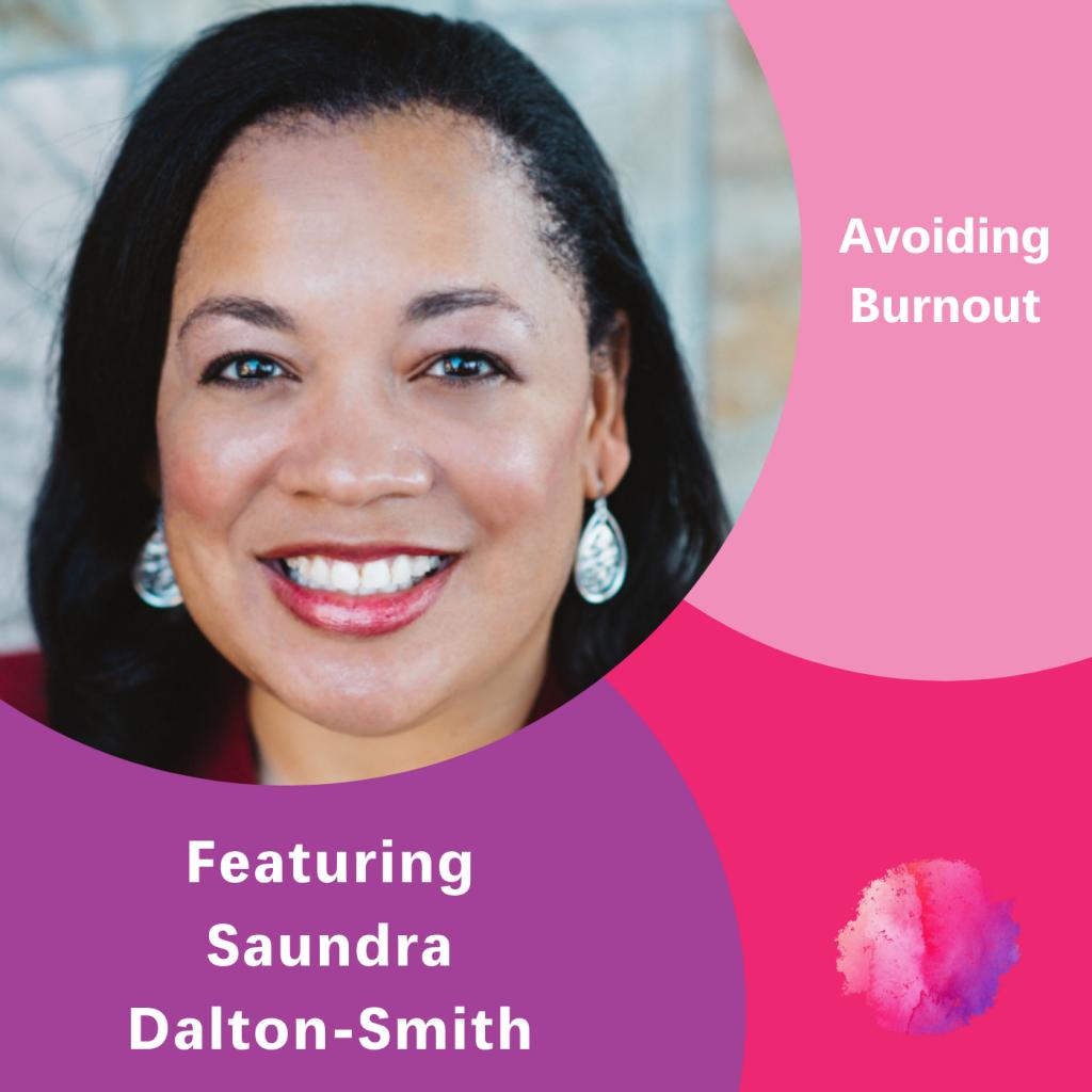 Avoiding Burnout, Dr Saundra Dalton-Smith, The Inspired Women Podcast