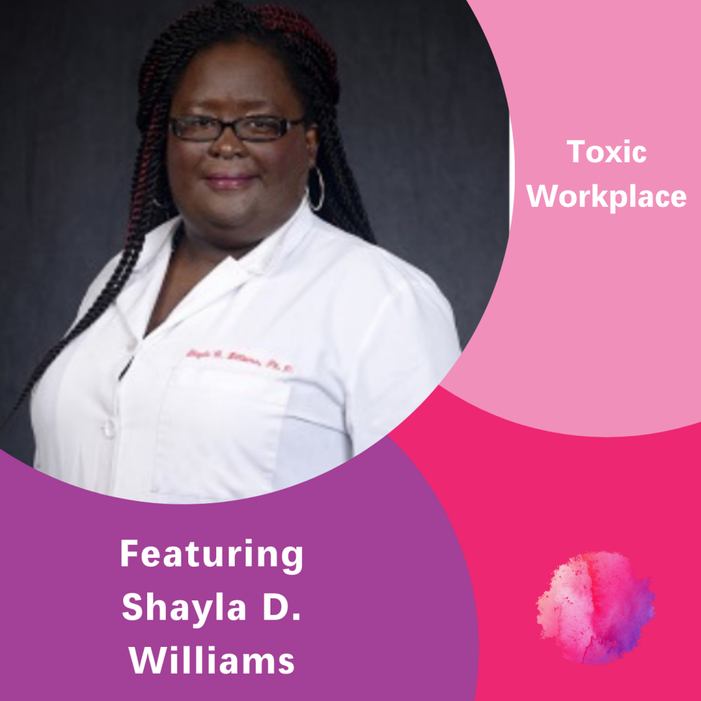 Shayla D. Williams, Toxic Workplace, The Inspired Women Podcast
