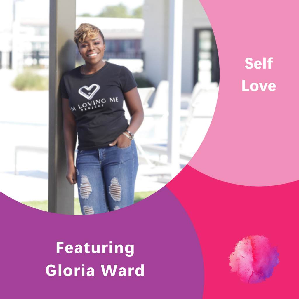 Self Love, Gloria Ward, The Inspired Women Podcast