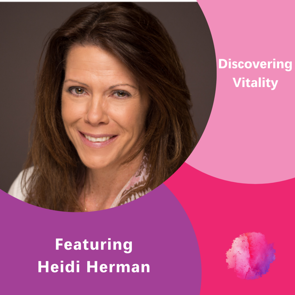 Heidi Herman, Finding Vitality, The Inspired Women Podcast