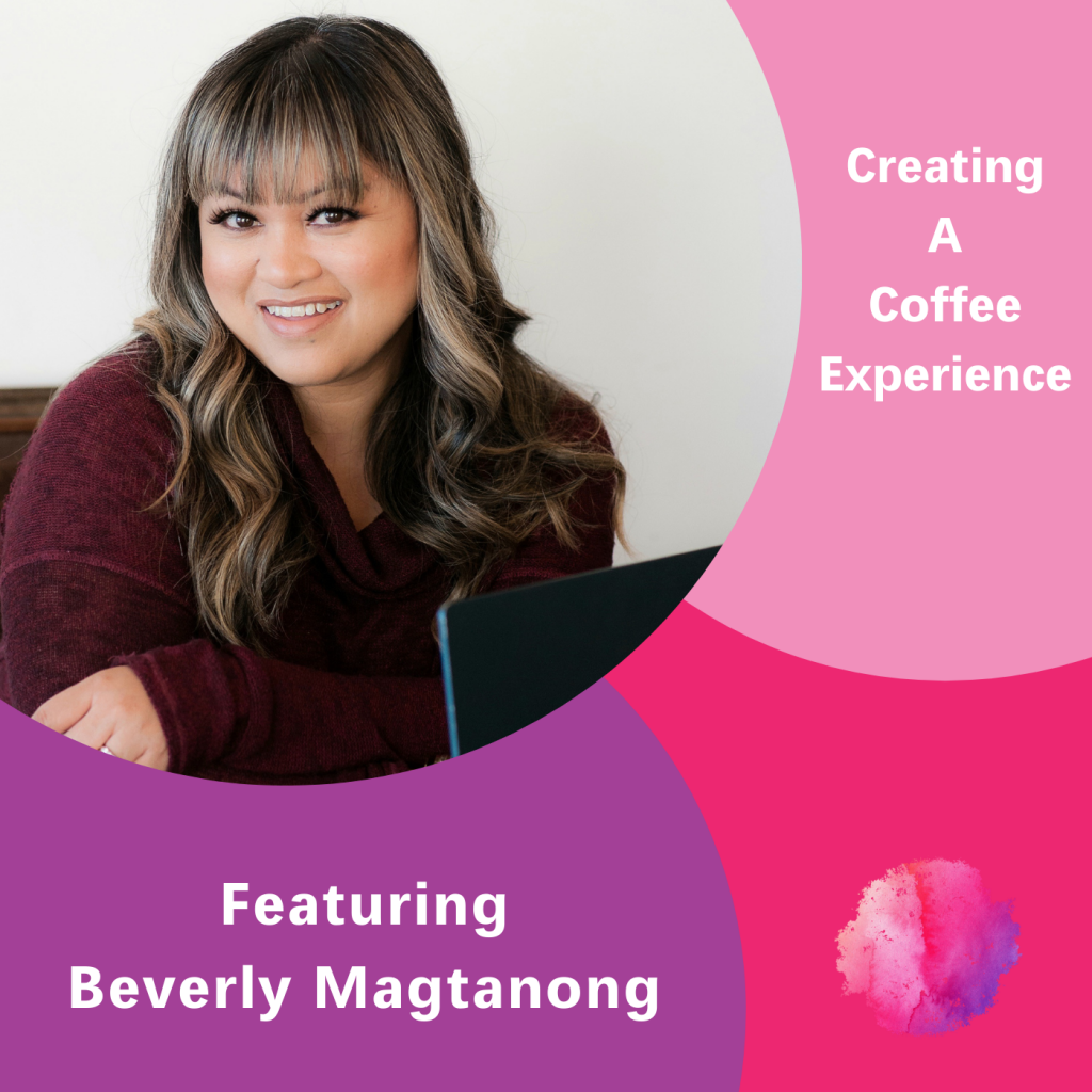 Mostra Coffee, Creating a coffee experience, The Inspired Women Podcast, Beverly Magtanong