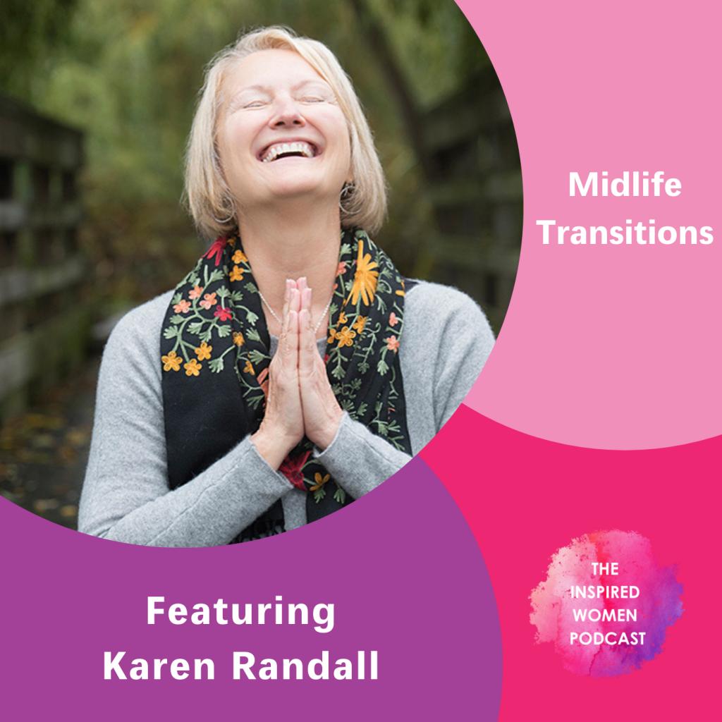 Karen Randall, Midlife Transitions, The Inspired Women Podcast