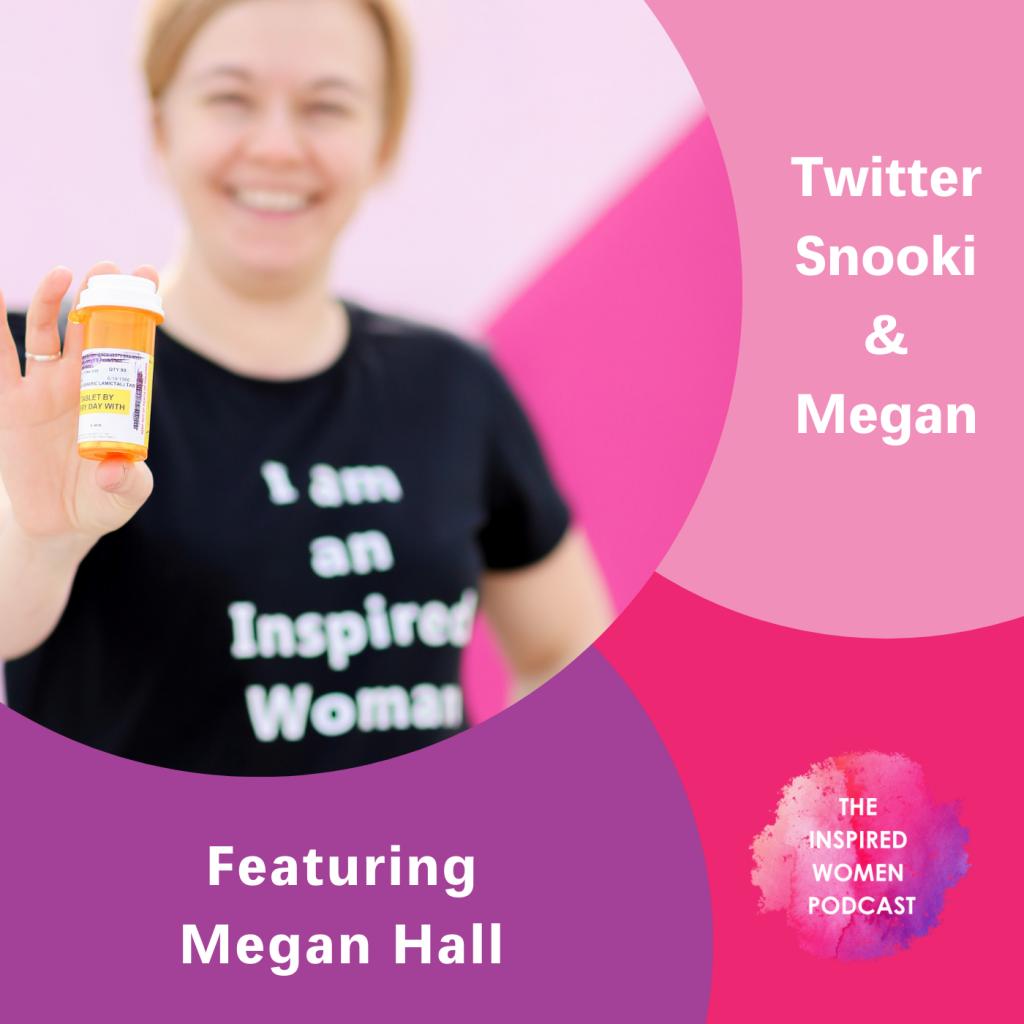 Twitter Snooki & Megan, Megan Hall, The Inspired Women Podcast